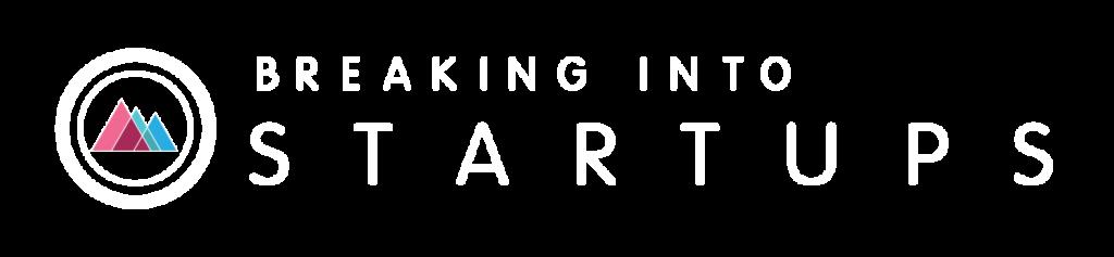 Breaking Into Startups Logo
